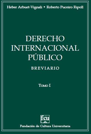 apa del libro: Arbuet-Vignali Puceiro Ripoll, Derecho Internacional Público, Breviario, Tomo1
