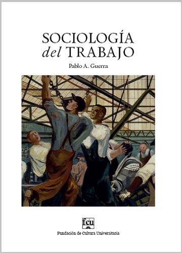Tapa del libro de Pablo Guerra, Sociología del Trabajo