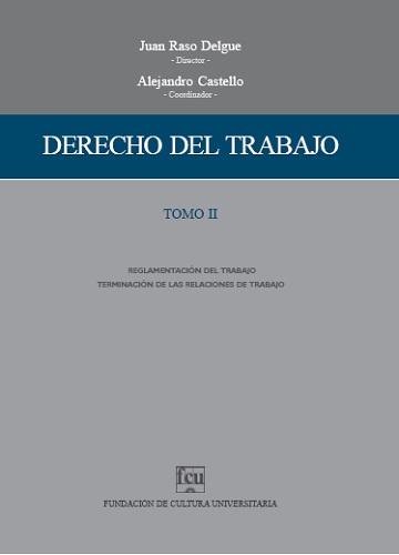 Tapa del libro: Raso Delgue, Castello, Derecho del Trabajo Tomo II