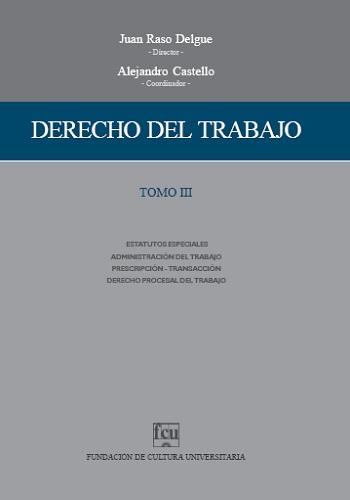 Tapa del libro: Raso Delgue, Castello, Derecho del Trabajo Tomo III